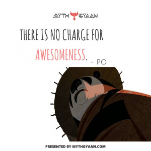 There is no charge for awesomeness. - Po Quotes - Kung Fu Panda