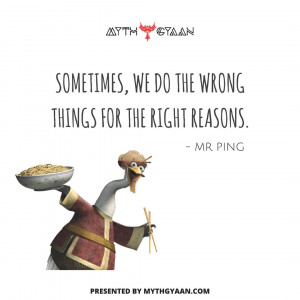 Sometimes, we do the wrong things for the right reasons. - Mr Ping Quotes - Kung Fu Panda