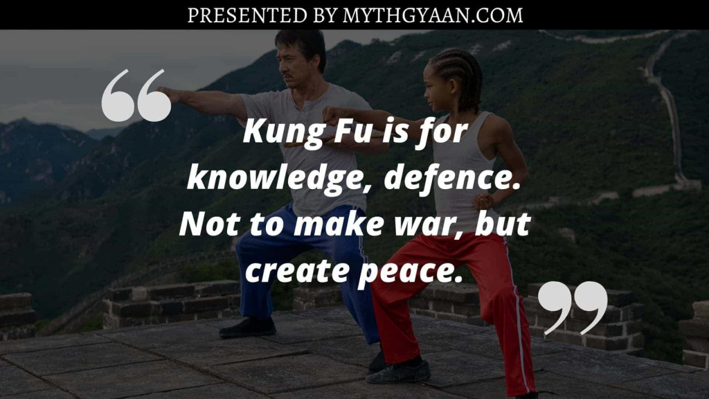 Karate Kid Quotes - Kung Fu is for knowledge, defence. Not to make war, but create peace.