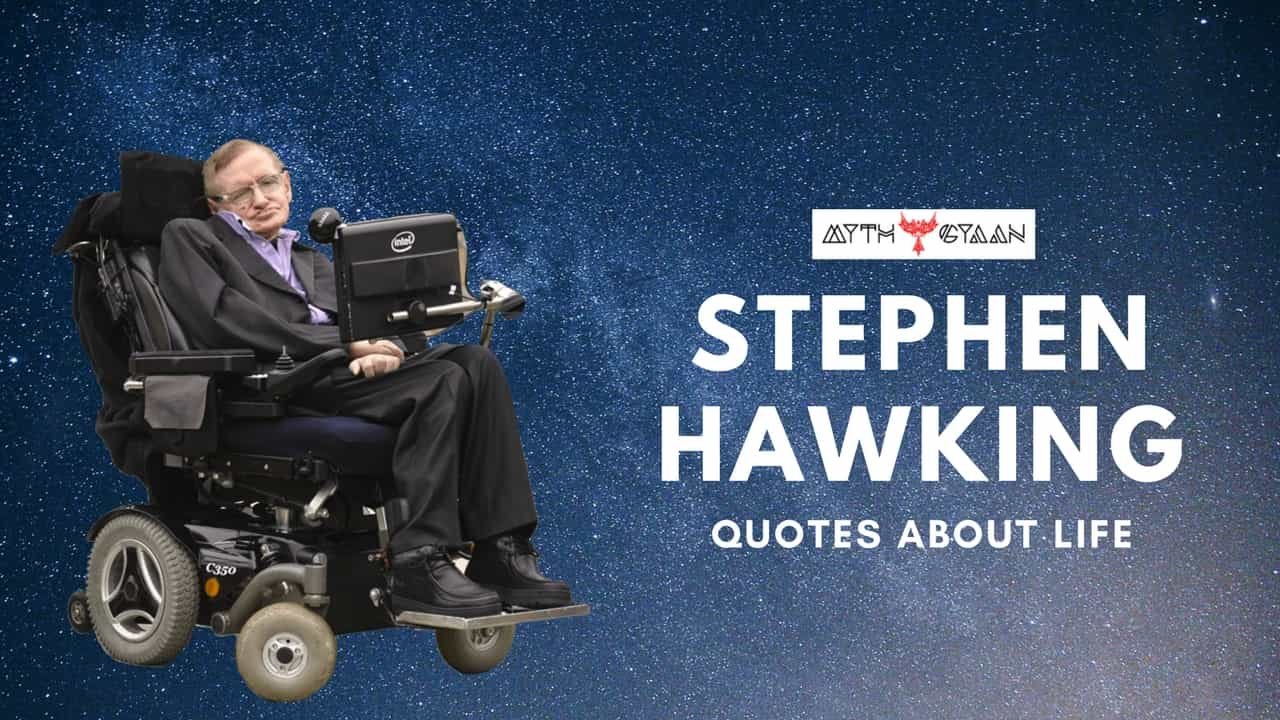 Top 10 Stephen Hawking Quotes about Life