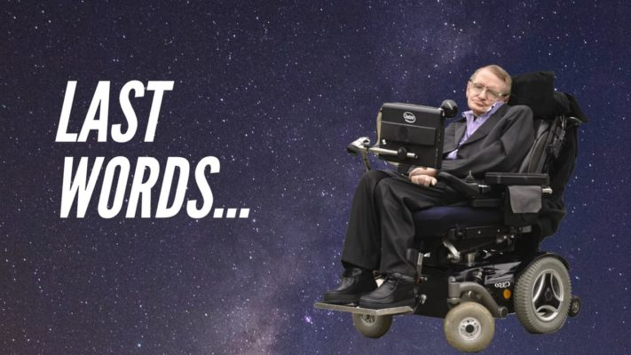 Stephen Hawking Last Words – Inspirational Speech