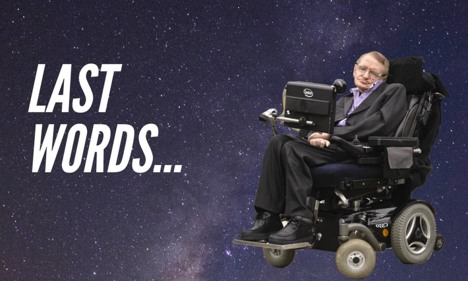 Stephen Hawking Last Words - Inspirational Speech