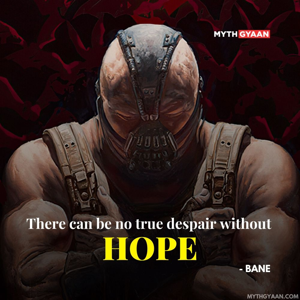 There can be no true despair without hope. - Bane Quotes - Batman Dark Knight Trilogy Quotes