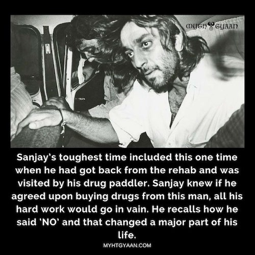 "Sanjay recalls that saying ""NO"" to a drug peddler who visited him again after his rehab days is that one decision that changed his life entirely. - Sanjay Dutt Facts"