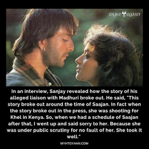 "Once Sanjay Dutt went up to Madhuri and said sorry to her. This was the time when both were shooting for the film ""Saajan"" and the story of their alleged relationship broke out."