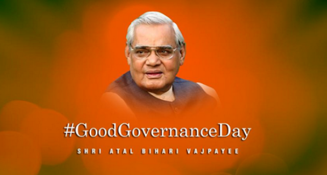 "His birthday, 25th December was established as ""Good Governance Day"" in 2014 by the Modi Government to honour former Prime Minister Vajpayee."