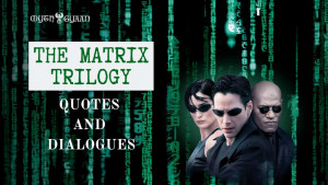 "27 Brilliant and Thought Provoking ""The Matrix Quotes & Dialogues"""