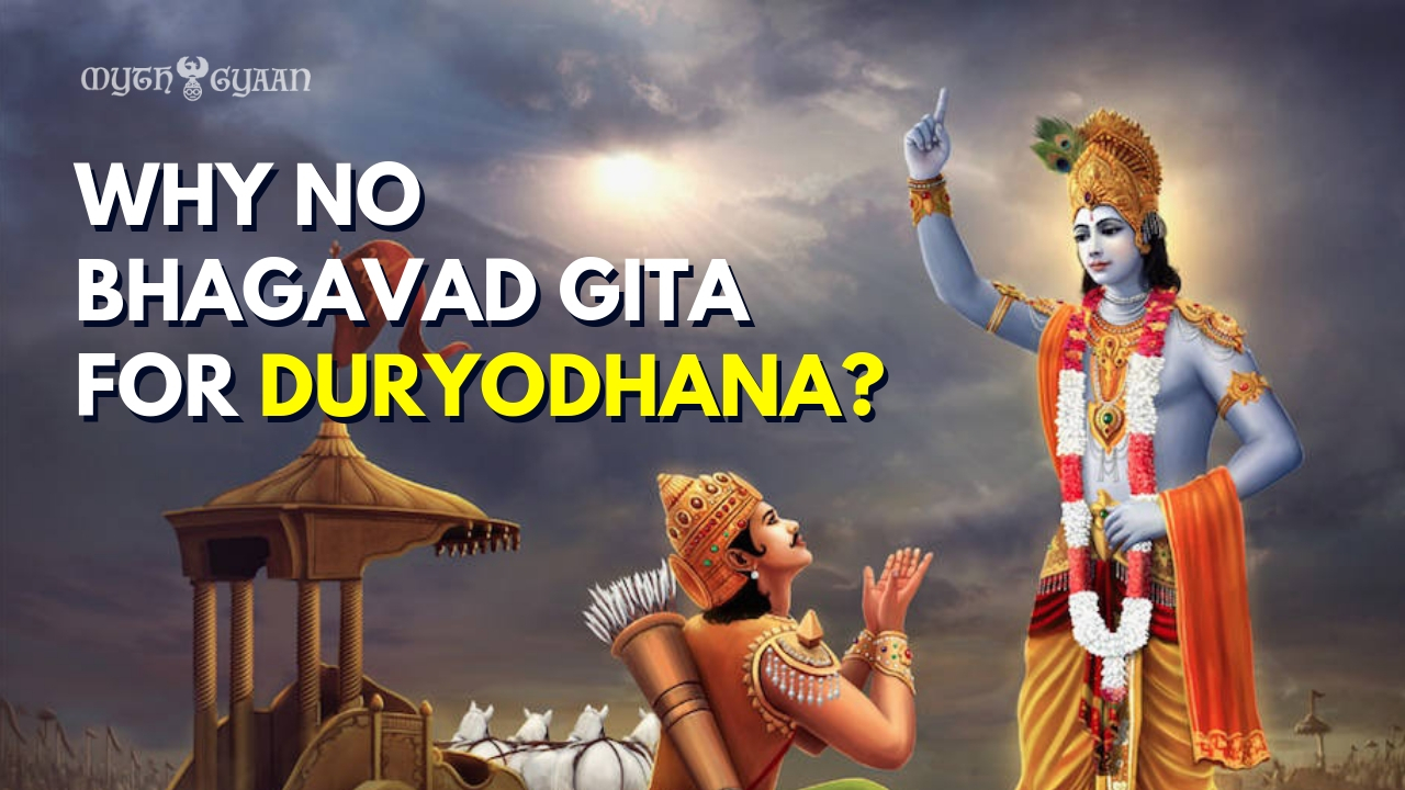 Why Lord Krishna Did Not Tell Bhagavad Gita to Duryodhana?