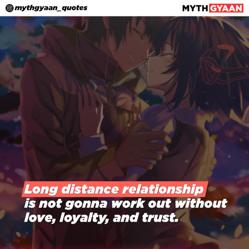 Long distance relationship is not gonna work out without love, loyalty, and trust. - Long Distance Relationship Quotes