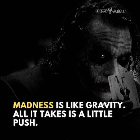 Madness is like gravity. All it takes is a little push. - Joker Quotes
