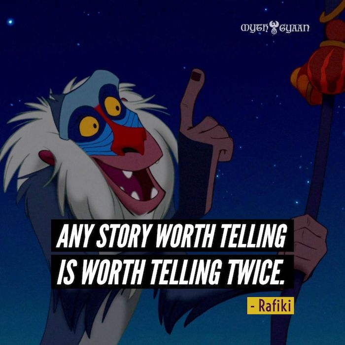 Any story worth telling is worth telling twice. - Rafiki Lion King Quotes