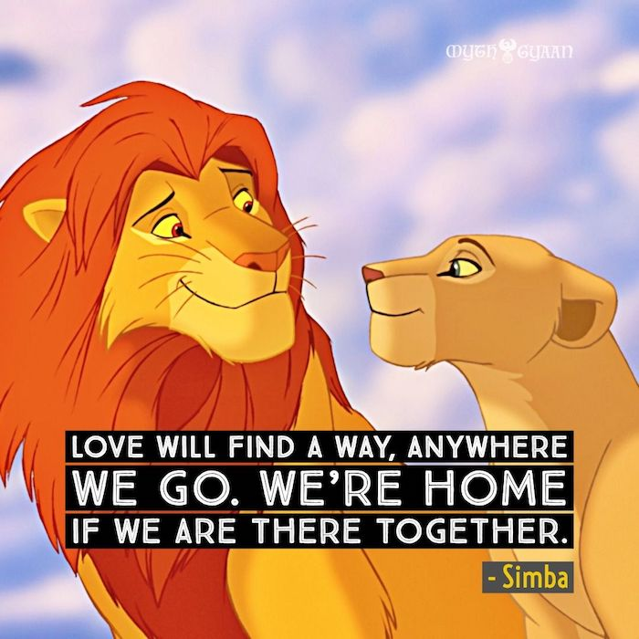 Love will find a way, anywhere we go. We're home if we are there together. - Simba Lion King Quotes