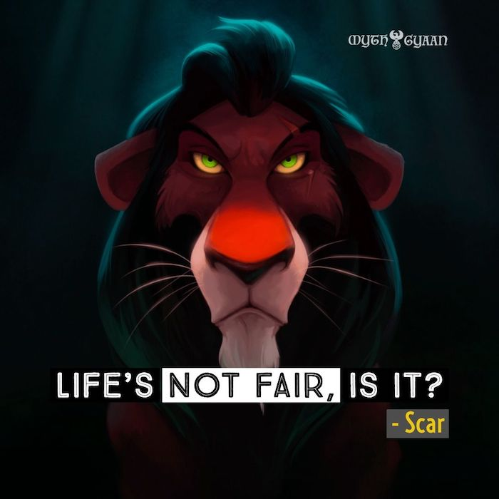 Life's not fair, is it? - Scar Lion King Quotes
