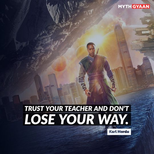 Trust your teacher and don't lose your way. - Karl Mordo Quotes - Doctor Strange