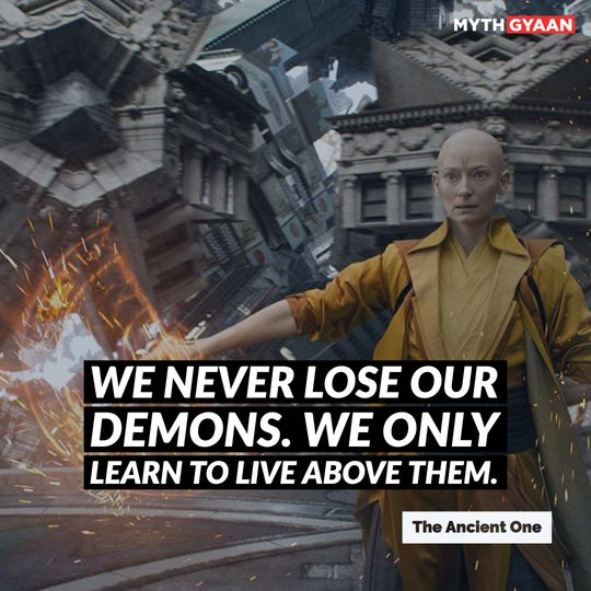 """""""We never lose our demons. We only learn to live above them."""" - Ancient One Quotes - Doctor Strange"""
