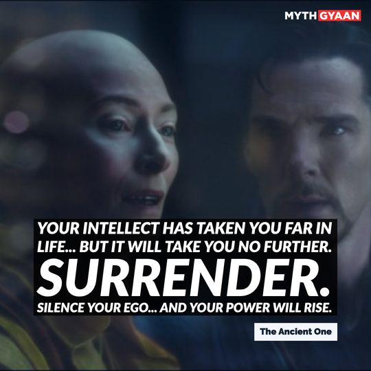 """""""Your intellect has taken you far in life... but it will take you no further. Surrender. Silence your ego... and your power will rise."""" - Ancient One Quotes - Doctor Strange"""