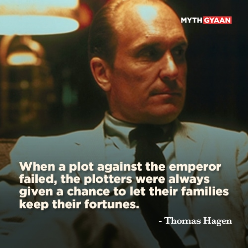 "When a plot against the emperor failed, the plotters were always given a chance to let their families keep their fortunes. - Thomas ""Tom"" Hagen Quotes - The Godfather Quotes - Mythgyaan"