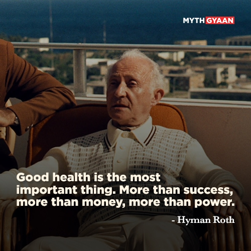 Good health is the most important thing. More than success, more than money, more than power. - Hyman Roth Quotes - The Godfather Quotes - Mythgyaan