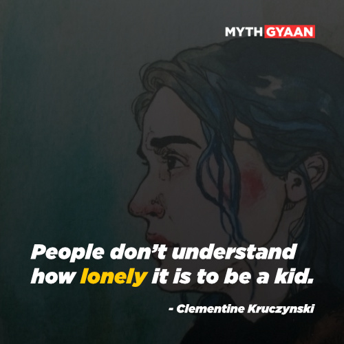 People don't understand how lonely it is to be a kid. - Clementine Kruczynski Quotes - Eternal Sunshine of The Spotless Mind Quotes
