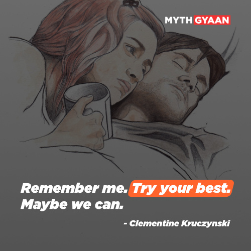 Remember me. Try your best. Maybe we can. - Clementine Kruczynski Quotes - Eternal Sunshine of the spotless mind quotes