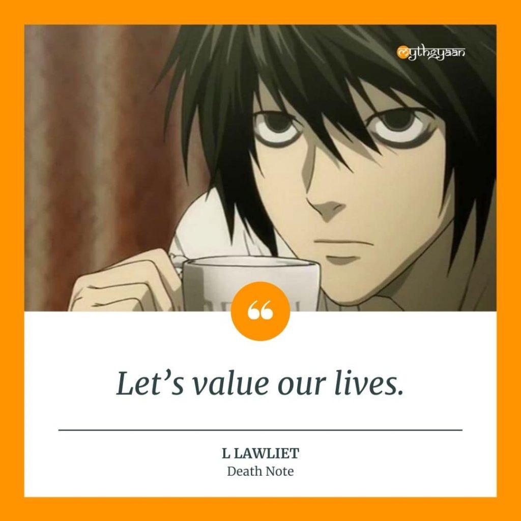 """""""Let's value our lives."""" - L Lawliet Quotes"""