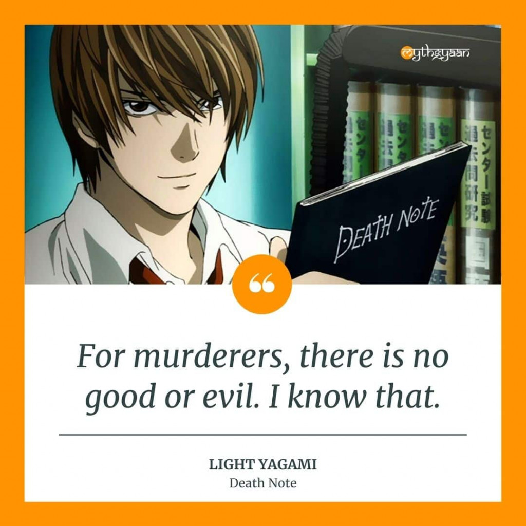 """For murderers, there is no good or evil. I know that."" - Light Yagami Quotes - Death Note Quotes"