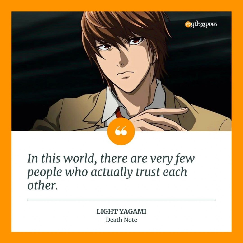 """In this world, there are very few people who actually trust each other."" - Light Yagami Quotes"