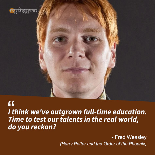 I think we've outgrown full-time education.