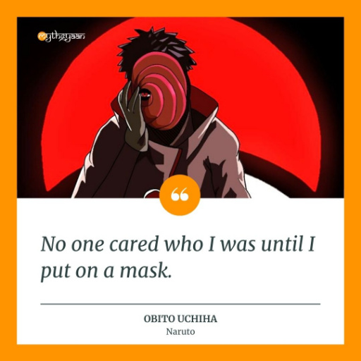 """No one cared who I was until I put on a mask."" - Obito Uchiha Quotes"